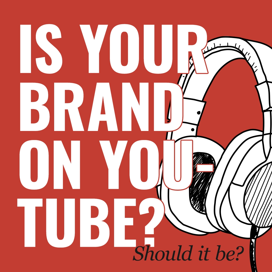 Is your brand on you tube? - square red img with blocky white text and headphone doodle